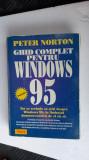GHID COMPLET PENTRU WINDOWS 95 PETER NORTON , TEORA