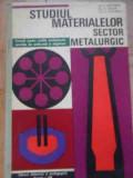Studiul Materialelor Sector Metalurgic Manual Pentru Scolile - B. Prohorov A. Ziegler G. Wottereng ,522433