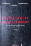 ENCICLOPEDIA VALORILOR REPRIMATE, VOL 1 - ILIE BADESCU , MIHAI UNGHEANU ( COORDONATORI )