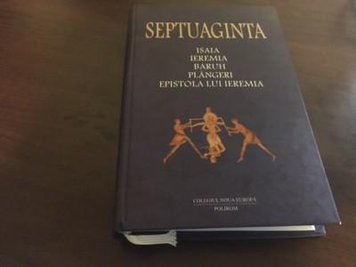 SEPTUAGINTA 6/I- CĂRȚILE PROFEȚILOR ISAIA, IEREMIA, BARUH, PLANGERI, EPISTOLA... foto