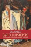 Cartea lui Prospero. Eseuri despre douăsprezece piese de William Shakespeare