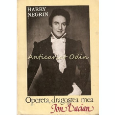 Harry Negrin. Opereta, Dragostea Mea - Ion Dacian