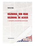 Razboiul din Irak si razboiul de acasa | Dorina Gutu, Comunicare.ro