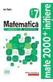 Matematica - Clasa 7 Partea 1 - Caiet. Initiere - Ion Tudor