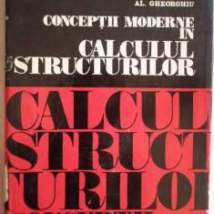 Conceptii Moderne In Calculul Structurilor - Al. Gheorghiu ,270475