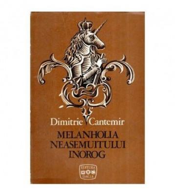 "Melanholia neasemuitului inorog - Povestiri exemplare din ""Istoria ieroglifica"" foto"