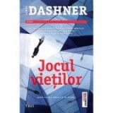 Jocul vietilor - James Dashner. Al treilea volum din seria Doctrina Mortala, Trei