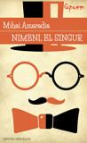 Nimeni, el singur/Mihai Gheorghe