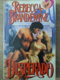 DESPERADO-REBECCA BRANDEWYNE
