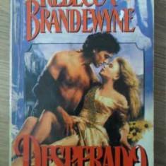 DESPERADO - REBECCA BRANDEWYNE