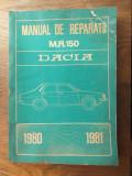 DACIA , MANUAL DE REPARATII 1980-1981 / UZ INTERN, PITESTI
