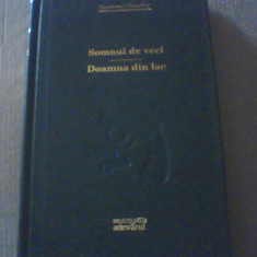 Raymond Chandler - SOMNUL DE VECI * DOAMNA DIN LAC { colectia ' Adevarul ' }, 2009
