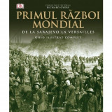 Primul Razboi Mondial. De la Sarajevo la Versailles | Richard Overy, Litera