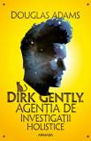 Dirk Gently. Agentia de investigatii holistice/Douglas Adams