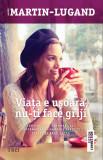 Viata e usoara, nu-ti face griji, Agnes Martin-Lugand