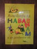 Nikolai Nosov - Aventurile lui Habarnam si a prietenilor sai