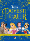 Disney. Povești de aur. Cele mai frumoase povești clasice