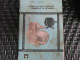 Masini Electrice Rotative Fabricate In Romania - C. Raduti E. Nicolescu ,550278