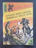 SUNTETI PREA AMABIL DOMNULE BILLY KING - Franculescu (colectia Western)