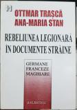 REBELIUNEA LEGIONARA IN ARHIVE STRAINE GERMANE FRANCEZE MAGHIARE 2002 LEGIONARI