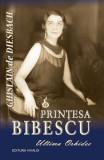 Prințesa Bibescu. Ultima Orhidee