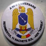 I.256 INSIGNA MILITARA ROMANIA ARMATA REGIMENTUL 11 RACHETE SOL-AER HOREA 40mm