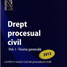 Drept procesual civil Vol. I - Teoria generala   Mihaela Tabarca