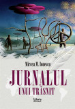 Jurnalul unui trasnit | Mircea M. Ionescu