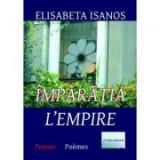 Imparatia. L'Empire - Elisabeta Isanos
