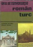 Ghid de conversatie roman - turc / Agiemin Baubec