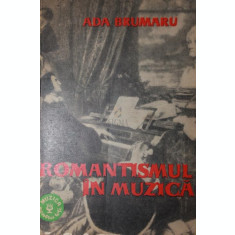 ROMANTISMUL IN MUZICA - ADA BRUMARU