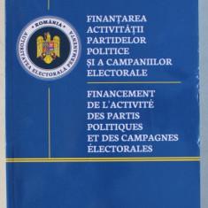 FINANTAREA ACTIVITATII PARTIDELOR POLITICE SI A CAMPANIILOR ELECTORALE / FINANCEMENT DE L ' ACTIVITE DES PARTIS POLITIQUES ET DES CAMPAGNES ELECTORALE