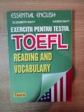 EXERCITII PENTRU TESTUL TOEFL , READING AND VOCABULARY de ELIZABETH DAVY , KAREN DAVY