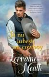Cumpara ieftin Sa nu iubesti un cowboy/Lorraine Heath