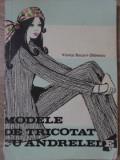 MODELE DE TRICOTAT CU ANDRELELE-VIORICA BOCIORT-STANESCU