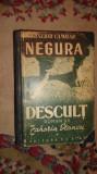 Descult vol.1+2/an 1949- Zaharia Stancu + Negura an 1949- Eusebiu Camilar