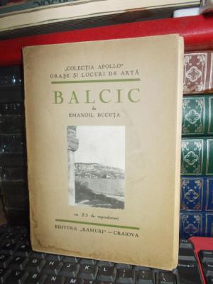 EMANOIL BUCUTA - BALCIC * CU 25 REPRODUCERI , ED. 1-A , CRAIOVA , 1931 foto