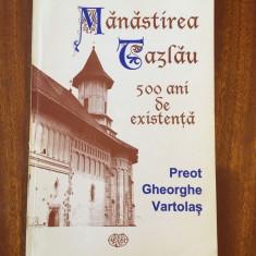 Manastirea Tazlau 500 ani de existenta - Preot Gheorghe Vartolas (1996 Ca noua!)