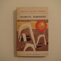 Secretul baronesei - Vicente Blasco Ibanez Editura Univers 1970