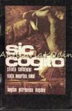 Cumpara ieftin Sic Cogito - Bogdan Petriceicu Hasdeu - Stiinta Sufletului. Viata. Moartea. Omul