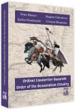 Ordinul cavalerilor basarabi. Order of the Bessarabian Chivalry (ediție bilingvă română-engleză)