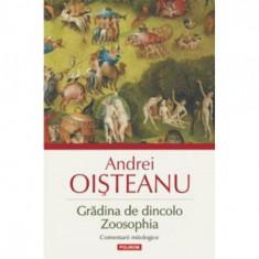 Gradina de dincolo. Zoosophia. Comentarii - Andrei Oisteanu