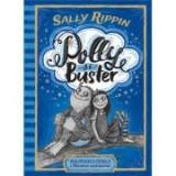 Polly si Buster. Vrajitoarea rebela si Monstrul sentimental - Sally Rippin, Humanitas