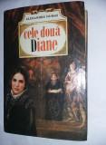Carte veche de colectie,CELE DOUA DIANE,ALEXANDRE DUMAS,Cop.GROASE,1994,T.GRATUI