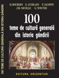 100 teme de cultură generală din istoria gândirii