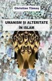 Umanism si alteritate in islam | Christian Tamas