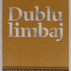 DUBLU LIMBAJ de WILLIAM GOLDING , 2009