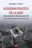 Academia politică de la Aiud. Deținuți politici în România anilor '80