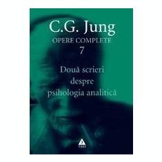 Opere complete. Vol. 7: Doua scrieri despre psihologia analitica   C.G. Jung