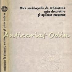 Mica Enciclopedie De Arhitectura, Arte Decorative Si Aplicate Moderne